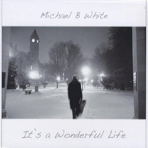 Michael B White