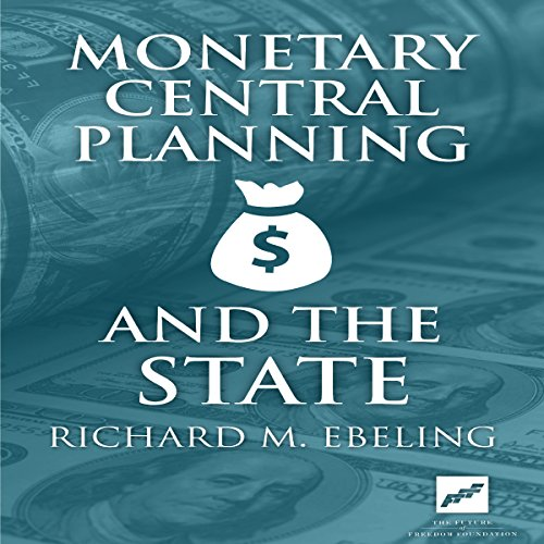 Monetary Central Planning and the State  By  cover art