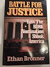 Battle for Justice: How the Bork Nomination Shook America