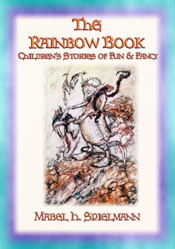 The Rainbow Book - Tales of Fun & Fancy for Children