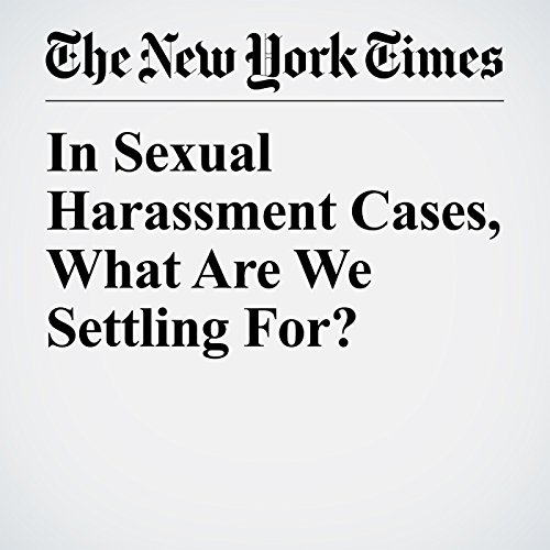 In Sexual Harassment Cases, What Are We Settling For? copertina