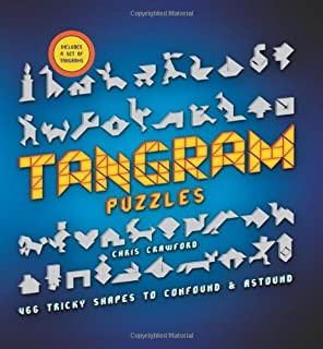 Tangram Puzzles: 466 Tricky Shapes to Confound & Astound