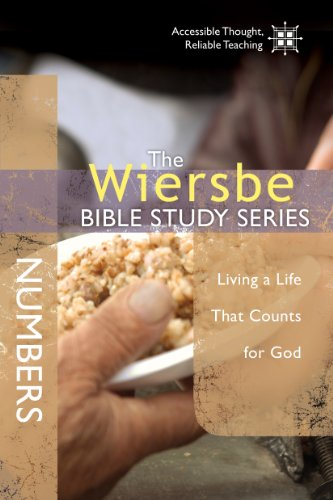 The Wiersbe Bible Study Series: Numbers: Living a Life That Counts for God by [Warren W. Wiersbe]