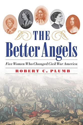 Image of The Better Angels: Five Women Who Changed Civil War America