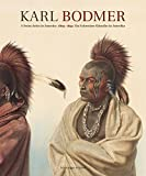 Karl Bodmer: Ein Schweizer Künstler in Amerika 1809–1893 - Nordamerika Native Museum Zürich