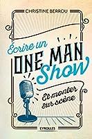 Ecrire un ONE MAN SHOW: Et monter sur scène