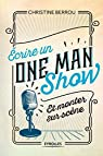 Ecrire un one-man-show et monter sur scène par Berrou