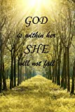 Christian Journal God is within her, she will not fall.: Journal Notebook. Bible Verse Cover (Journals To Write In For Women Christian)