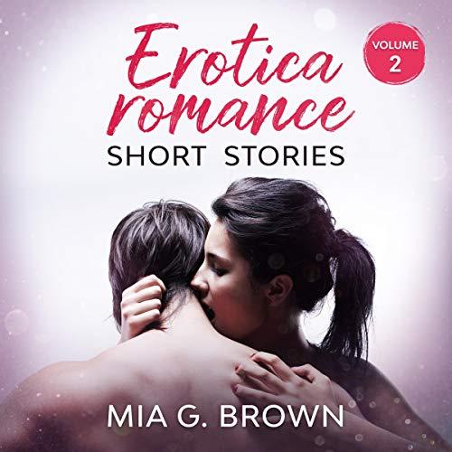 Erotica Romance Short Stories: Volume 2 cover art