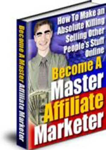 Become A Master Affiliate Marketer (English Edition)