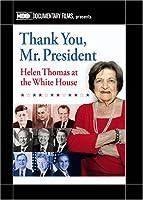 Thank You Mr. President: Helen Thomas at the White [DVD]