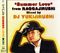 SUMMER LOVE~FromRAGGAJIRUSHI~
