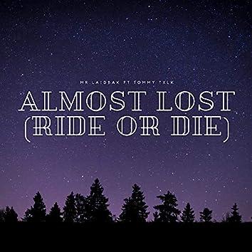 Almost Lost (Ride or Die)
