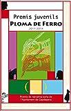Premis juvenils Ploma de Ferro 2011-2014 (Catalan Edition)