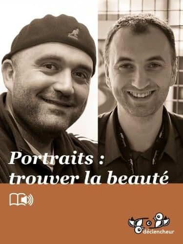 Portraits : trouver la beauté