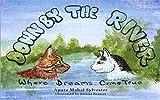 Down By The River Where Dreams Come True (English Edition)