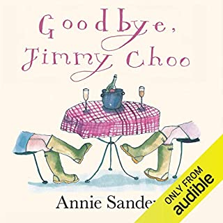 Goodbye, Jimmy Choo                   By:                                                                                                                                 Annie Sanders                               Narrated by:                                                                                                                                 Jilly Bond                      Length: 12 hrs and 20 mins     44 ratings     Overall 4.3