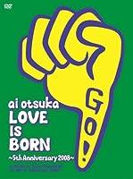 大塚 愛【LOVE IS BORN】~5th Anniversary 2008~ at Osaka-Jo Yagai Ongaku-Do on 10th of September 2008【初回限定生産】 [DVD]