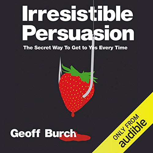 Irresistible Persuasion Audiobook By Geoff Burch cover art