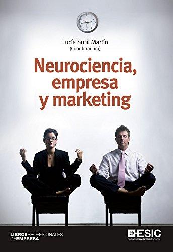 Neurociencia, empresa y marketing (Libros profesionales)
