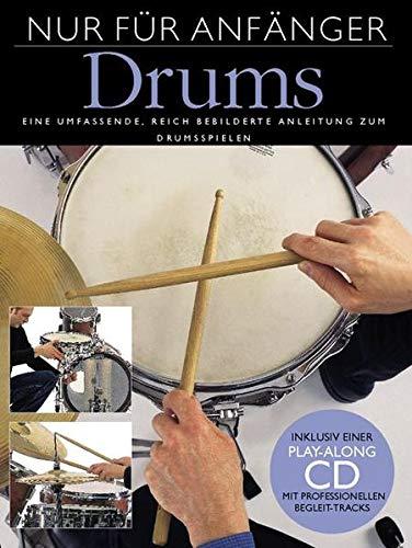 Nur Für Anfänger: Schlagzeug (Buch & CD): Lehrmaterial: Drums