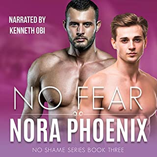 No Fear     No Shame Series, Book 3              By:                                                                                                                                 Nora Phoenix                               Narrated by:                                                                                                                                 Kenneth Obi                      Length: 9 hrs and 49 mins     7 ratings     Overall 4.9