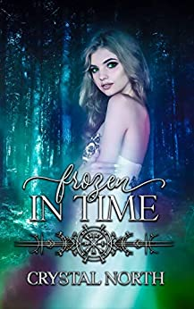 Frozen in Time: Only Time Will Tell (Women of Time Collection Book 11) by [Crystal North]