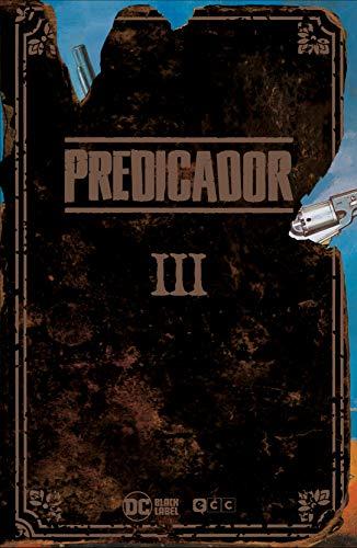 Predicador Vol. 3 (Edición Deluxe) (Predicador: Edición Deluxe (O.C.))