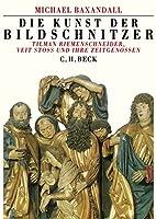 Die Kunst der Bildschnitzer. Sonderausgabe. Tilman Riemenschneider, Veit Stoss und ihre Zeitgenossen