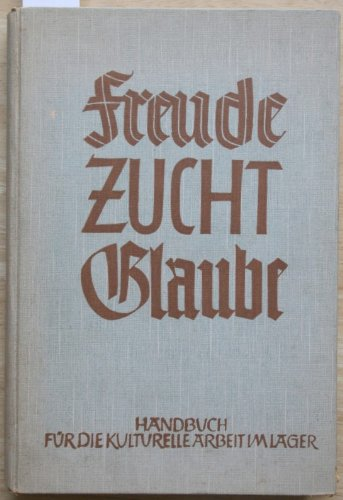 Freude / Zucht / Glaube, Handbuch für die kulturelle Arbeit im Lager