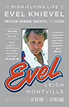 Evel: The High-Flying Life of Evel Knievel: American Showman, Daredevil, and Legend by Montville, Leigh (2012) Paperback