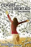 Claves para tu libertad: Conocerte y aceptarte es la llave que necesitas para ser libre