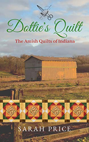 Dottie's Quilt: The Amish Quilts of Indiana