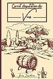 Carnet Dégustation de Vins: Conseils et fiches détaillées à compléter | Idée cadeau pour amateurs de vins ou étudiants en œnologie