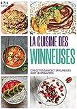 La Cuisine des winneuses : Apprenez à manger avec les aliments que vous aimez pas avec ceux qu'on vous impose !