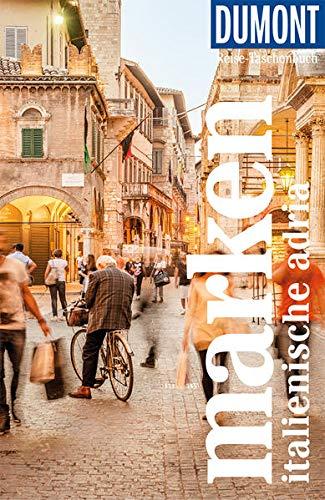 DuMont Reise-Taschenbuch Marken, Italienische Adria: Reiseführer plus Reisekarte. Mit individuellen Autorentipps und vielen Touren.
