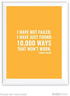 Andaz Press Motivational Wall Art, I Have not Failed. I've just Found 10,000 Ways That Won't Work, Thomas Edison, 8.5x11-inch Inspirational Success Quotes Home Gift Print, 1-Pack, UNFRAMED