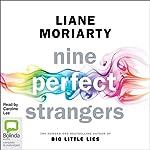 Nine Perfect Strangers                   Autor:                                                                                                                                 Liane Moriarty                               Sprecher:                                                                                                                                 Caroline Lee                      Spieldauer: 19 Std.     58 Bewertungen     Gesamt 4,2