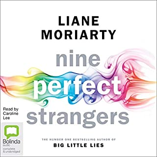 Nine Perfect Strangers                   By:                                                                                                                                 Liane Moriarty                               Narrated by:                                                                                                                                 Caroline Lee                      Length: 19 hrs     943 ratings     Overall 4.0