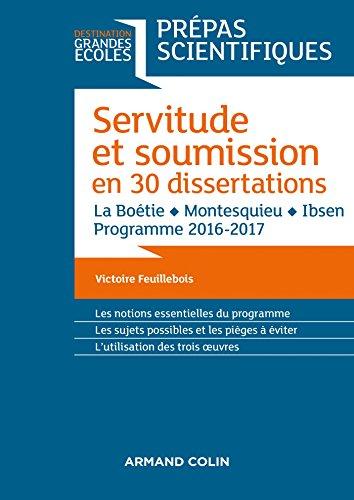 Servitude Et Soumission En 30 Dissertations Prepas Scientifiques 2016 2017 La Boetie Montesquieu Ibsen