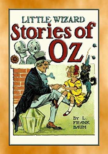 LITTLE WIZARD STORIES of OZ - Six adventures in the Land of Oz (Books of Oz Series Book 15) (English Edition)