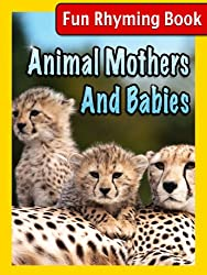 Image: Animal Mothers And Babies (Rhyming Children's Picture Book) | Kindle Edtion | Print length: 27 pages | by Linda Groves (Author). Publication Date: January 19, 2013