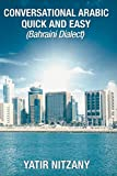 Conversational Arabic Quick and Easy: Bahraini Dialect, Travel to Bahrain, Manama, Bahraini Arabic