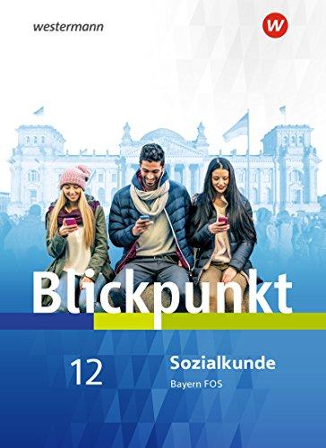 Blickpunkt Geschichte und Sozialkunde - Ausgabe 2017 für Fach- und Berufsoberschulen in Bayern: Schülerband Sozialkunde