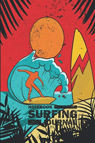 Notebook Surfing Journal   notebook for surfers and surfers amateurs and beginners   120 pages, A5, lined: Diary to write in also suitable for kitesurfing