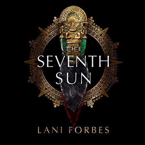 The Seventh Sun Audiobook By Lani Forbes cover art