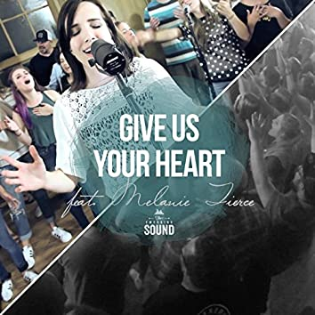 Give Us Your Heart (Live) [feat. Melanie Tierce & The Emerging Sound]