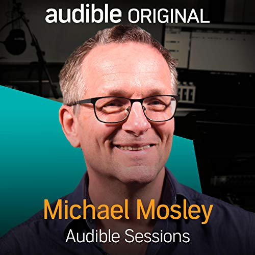 Dr Michael Mosley     Audible Sessions: FREE Excusive Interview              By:                                                                                                                                 Holly Newson                               Narrated by:                                                                                                                                 Dr Michael Mosley                      Length: 26 mins     Not rated yet     Overall 0.0