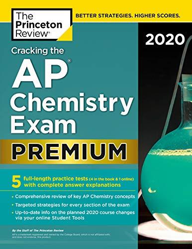 Cracking the AP Chemistry Exam 2020, Premium Edition: 5 Practice Tests +...