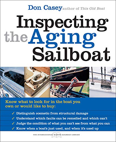 Compare Textbook Prices for Inspecting the Aging Sailboat The International Marine Sailboat Library 1 Edition ISBN 9780071445450 by Casey, Don